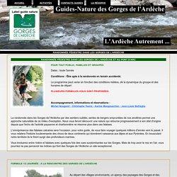 Randonnée pédéstre dans les Gorges de l'Ardèche et à Vallon Pont d'Arc