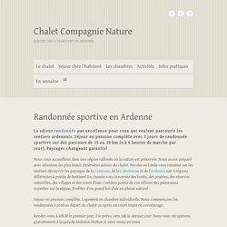 Séjour randonnée sportive en Ardenne au Chalet Compagnie Nature