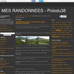 RANDONNEE TAILLEFER - LAC FOURCHU et NOIR - REFUGE du TAILLEFER - MES RANDONNEES - Polodu38