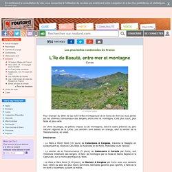 Les plus belles randonnées de France : L'Île de Beauté, entre mer et montagne