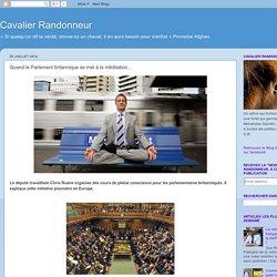Cavalier Randonneur : Quand le Parlement britannique se met à la méditation...