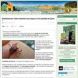 Randonneurs, faites attention aux tiques et à la maladie de Lyme !