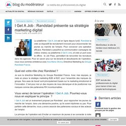 I Get A Job : Randstad présente sa stratégie marketing digital