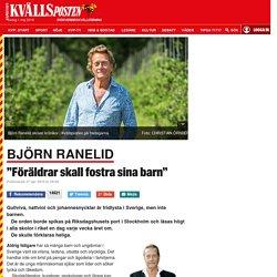 Björn Ranelid: Föräldrar skall fostra sina barn – tusentals lärare i Sverige kan vittna om det