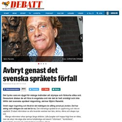 Björn Ranelid: Avbryt genast det svenska språkets förfall
