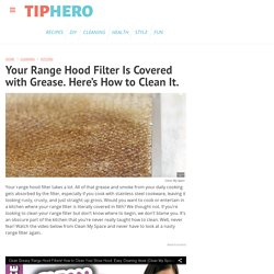 Your Range Hood Filter Is Covered with Grease. Here's How to Clean It.