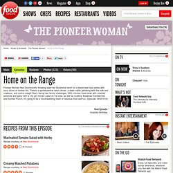 Home on the Range : The Pioneer Woman
