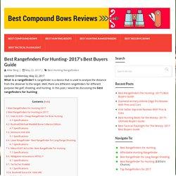 Best Rangefinders For Hunting- 2017's Best Buyers Guide