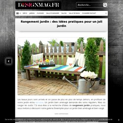 Rangement jardin : des idées pratiques pour un joli jardin -