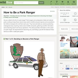 How to Be a Park Ranger: 9 Steps