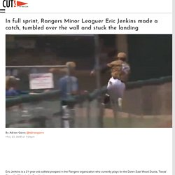 In full sprint, Rangers Minor Leaguer Eric Jenkins made a catch, tumbled over the wall and stuck the landing