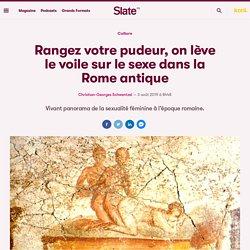 Rangez votre pudeur, on lève le voile sur le sexe dans la Rome antique