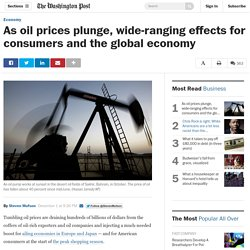 As oil prices plunge, wide-ranging effects for consumers and the global economy