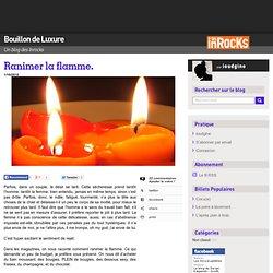 Ranimer la flamme. « Bouillon de Luxure