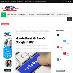 How to Rank Higher On Google In 2021 - Phoenix News
