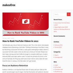 How to Rank YouTube Videos in 2021 – makeafree