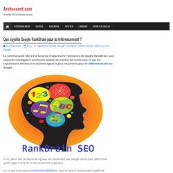 Que signifie Google RankBrain pour le référencement ?