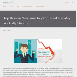 Top Reasons Why Your Keyword Rankings May Wickedly Fluctuate