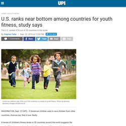U.S. ranks near bottom among countries for youth fitness, study says
