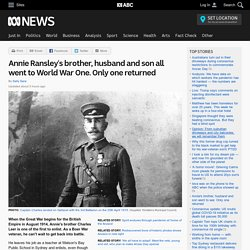 Annie Ransley's brother, husband and son all went to World War One. Only one returned