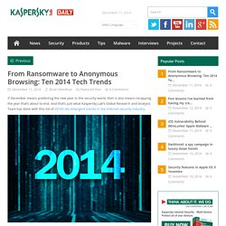 From Ransomware to Anonymous Browsing: Ten 2014 Tech Trends