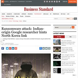 Ransomware attack: Indian-origin Google researcher hints North Korea link