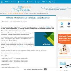 VMware : Un ransomware s'attaque à vos datastores !