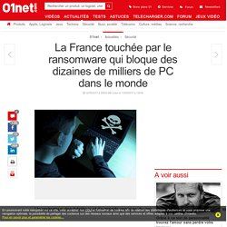 La France touchée par le ransomware qui bloque des dizaines de milliers de PC dans le monde