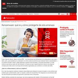¿Qué es un virus Ransomware y cómo funciona? - Banco Santander