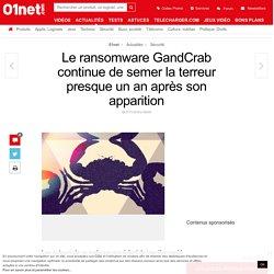 Le ransomware GandCrab continue de semer la terreur presque un an après son apparition