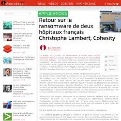 Retour sur le ransomware de deux hôpitaux français Christophe Lambert, Cohesity