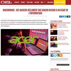 Ransomware : des hackers réclament une rançon record à un géant de l'informatique