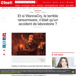 Et si WannaCry, le terrible ransomware, n'était qu'un accident de laboratoire ?