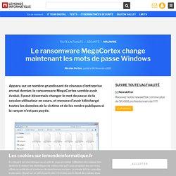 Le ransomware MegaCortex change maintenant les mots de passe Windows