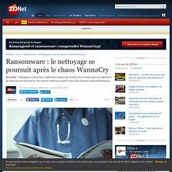 Ransomware : le nettoyage se poursuit après le chaos WannaCry - ZDNet
