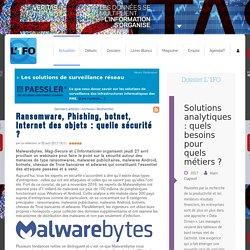 Ransomware, Phishing, botnet, Internet des objets : quelle sécurité ?