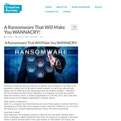 A Ransomware That Will Make You WANNACRY!