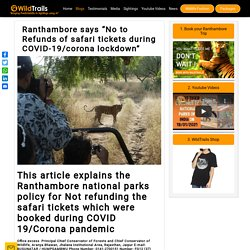 """Ranthambore says """"No to Refunds of safari tickets during COVID-19/corona lockdown"""" - WildTrails Recent Sightings"""
