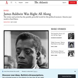 Raoul Peck: What James Baldwin Knew About This Moment