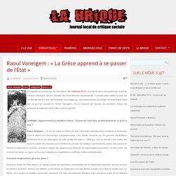 Raoul Vaneigem : « La Grèce apprend à se passer de l'État »