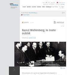 Raoul Wallenberg, le Juste oublié