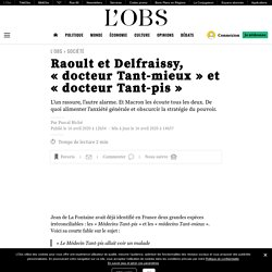 Raoultet Delfraissy, «docteur Tant-mieux» et «docteur Tant-pis»