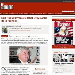 Eric Raoult invente le label Pays amis de la France