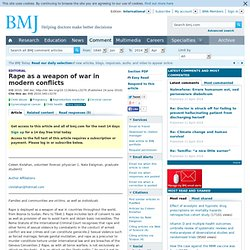 Rape as a weapon of war in modern conflicts -- Kivlahan and Ewigman 340: c3270 -- BMJ