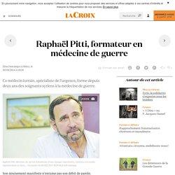 Raphaël Pitti, formateur en médecine deguerre - La Croix