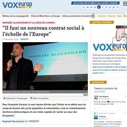 """Raphaël Glucksmann et la crise de l'Union : """"Il faut un nouveau contrat social à l'échelle de l'Europe"""""""