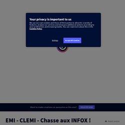 EMI - CLEMI - Chasse aux INFOX ! by raphael.daniel.heredia on Genially