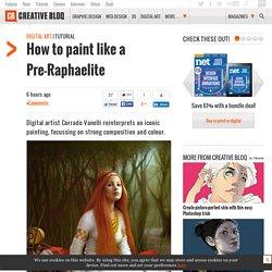 How to paint like a Pre-Raphaelite