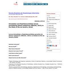 Braz. J. Vet. Parasitol., Jaboticabal, v. 24, n. 1, p. 72-77, jan.-mar. 2015 Anisakidae and Raphidascarididae larvae parasitizing Selene setapinnis (Mitchill, 1815) in the State of Rio de Janeiro, Brazil