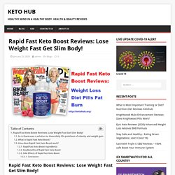 Rapid Fast Keto Boost Reviews: Lose Weight Fast Get Slim Body!